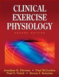 Clinical Exercise Physiology, Ehrman, Johnathan K. and Gordon, Paul M., 0736065652