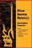 African American Rhetoric : Interdisciplinary Perspectives, Richardson, Elaine B. and Jackson, Ronald L., 0809325659