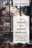 The Nature of an Ancient Maya City : Resources, Interaction, and Power at Blue Creek, Belize, Guderjan, Thomas H., 0817315659