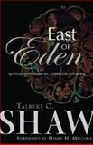 East of Eden : Spiritual Reflections on Repentant Following, Shaw, Talbert O., 0829815651