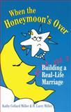 When the Honeymoon's Over, D. Larry Miller and Kathy Collard Miller, 0877885656