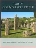 Corpus of Anglo-Saxon Stone Sculpture, XI, Early Cornish Sculpture, Preston-Jones, Ann and Okasha, Elizabeth, 0197265650