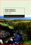 Cation Binding by Humic Substances, Tipping, Edward, 0521675650