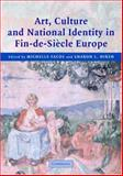 Art, Culture and National Identity in Fin-de-Siecle Europe, , 0521815657