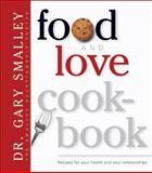 Food and Love Cookbook, Gary Smalley, 0842365656