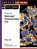 Projects for the Netscape Communicator 4.0 : Select Lab Series Plus, Hall, Gillian, 0201315661