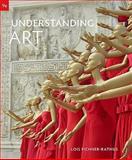 Understanding Art, Fichner-Rathus, Lois, 0495905666