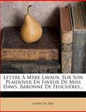 Lettre À Mtre Lavaux, Sur Son Plaidoyer en Faveur de Miss Daws, Baronne de Feuchéres..., André Du Bief, 1272505669