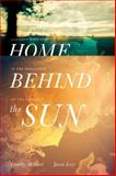 Home Behind the Sun, Timothy D. Willard and Jason Locy, 1400205662