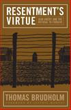 Resentment's Virtue : Jean Améry and the Refusal to Forgive, Brudholm, Thomas, 1592135668