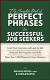 The Complete Book of Perfect Phrases for Successful Job Seekers, Douglas, Max E. and Bacal, Robert, 007148566X