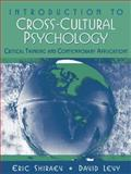 Introduction to Cross-Cultural Psychology : Critical Thinking and Contemporary Application, Shiraev, Eric and Levy, David A., 0205295665