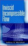 Inviscid Incompressible Flow, Marshall, Jeffrey S., 0471375667