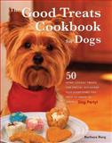 Good Treats Cookbook for Dogs, Barbara Burg, 0785825665