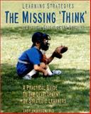 Learning Strategies : The Missing 'Think' in Physical Education and Coaching: A Practical Guide to the Development of Strategic Learners, Anderson, Andy T., 0920905668