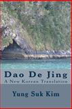 A New Korean Translation of the Tao Te Ching, Yung Suk Kim, 1481005669