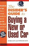 Insider's Guide to Buying a New or Used Car, Burke Leon and Stephanie Leon, 155870566X