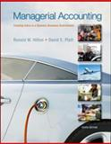 Managerial Accounting : Creating Value Ina Dynamic Business Environment, Hilton, Ronald W. and Platt, David E., 0078025664