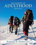 Journey of Adulthood Plus NEW MySearchLab with Pearson EText -- Access Card Package, Barbara R. Bjorklund Ph.D., 0133775666