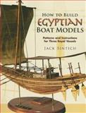 How to Build Egyptian Boat Models, Jack Sintich, 0486455661