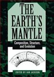 The Earth's Mantle : Composition, Structure, and Evolution, , 0521785669