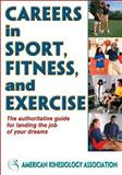 Careers in Sport, Fitness, and Exercise, American Kinesiology Association Staff, 0736095667