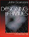 Designing Families : The Search for Self and Community in the Information Age, Scanzoni, John H. and Mc Adoo, Harriette P., 0761985662