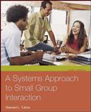 A Systems Approach to Small Group Interaction, Tubbs, Stewart L., 0073135666