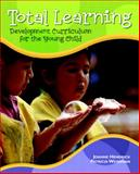 Total Learning : Developmental Curriculum for the Young Child, Hendrick, Joanne and Weissman, Patricia, 0132225662