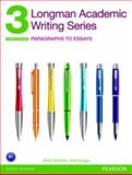 Longman Academic Writing 3 : Paragraphs to Essays, Oshima, Alice and Hogue, Ann, 0132915669