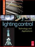 Lighting Control : Technology and Applications, Simpson, Robert S., 0240515668