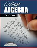 College Algebra, Land, Lee C. and Jones, Andrea D., 0757565662