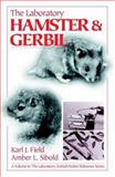 The Laboratory Hamster and Gerbil, Field, Karl and Sibold, Amber L., 0849325668