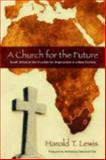 A Church for the Future, Harold T. Lewis, 089869566X