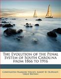 The Evolution of the Penal System of South Carolina from 1866 To 1916, Constantin-Francois Volney and Albert D. Oliphant, 1149675667