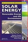 Solar Energy : Renewable Energy and the Environment, Robert Foster, Majid Ghassemi, Alma Cota, 1420075667