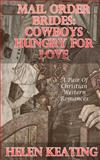 Mail Order Brides: Cowboys Hungry for Love, Helen Keating, 1499215665