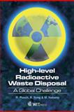 High Level Radioactive Waste (HLW) Disposal : A Global Challenge, Pusch, R. and Yong, R., 1845645669