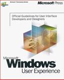 Microsoft Windows User Experience : Official Guidelines for User Interface Developers and Designers, Microsoft Official Academic Course Staff, 0735605661