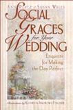 Social Graces for Your Wedding, Ann Platz and Susan Wales, 0736905669