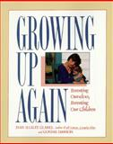 Growing up Again : Parenting Ourselves, Parenting Our Children, Clarke, Jean I. and Dawson, Connie, 0894865668