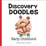 Discovery Doodles: Early Childhood, Alicia Diane Durand, 1482065665