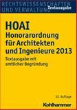HOAI Honorarordnung Fur Architekten und Ingenieure 2013 : Textausgabe Mit Amtlicher Begrundung, Kohlhammer Verlag, 3170225669