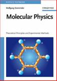 Molecular Physics : Theoretical Principles and Experimental Methods, Demtröder, Wolfgang, 3527405666
