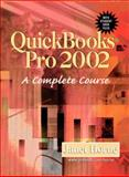 Quickbooks Pro 2002 : A Complete Course, Horne, Janet, 0130395668
