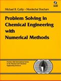 Problem Solving in Chemical Engineering with Numerical Methods, Shacham, Mordechai and Cutlip, Michael B., 0138625662