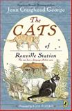 The Cats of Roxville Station, Jean Craighead George, 0142415669