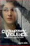 Contemporary Violence : Postmodern War in Kosovo and Chechnya, Moore, Cerwyn and Manchester University Press Staff, 0719095662