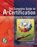The Complete Guide to A+ Certification, Graves, Michael W., 1418005665