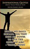 INSPIRATIONAL QUOTES - Move Your World Now, Darryl Marks, 1460965663